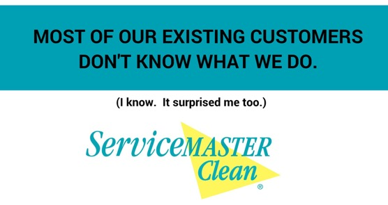 Most of Our Existing Customers Dont Know What We Do